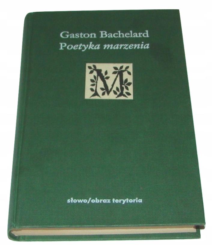 Poetyka marzenia Gaston Bachelard /SRL