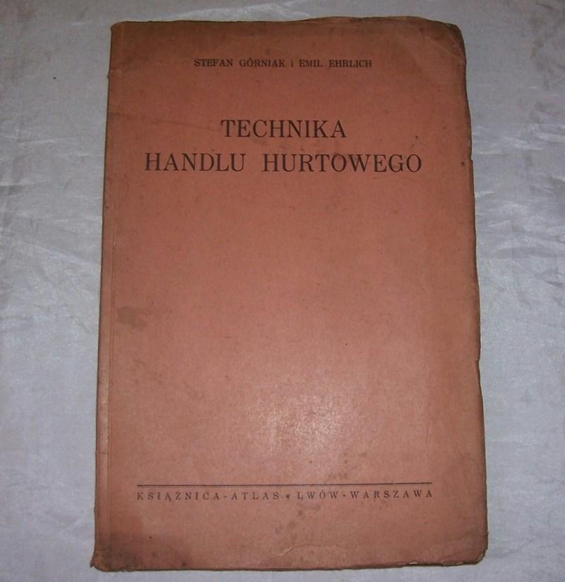 TECHNIKA HANDLU HURTOWEGO. Górniak, Ehrlich. 1938.