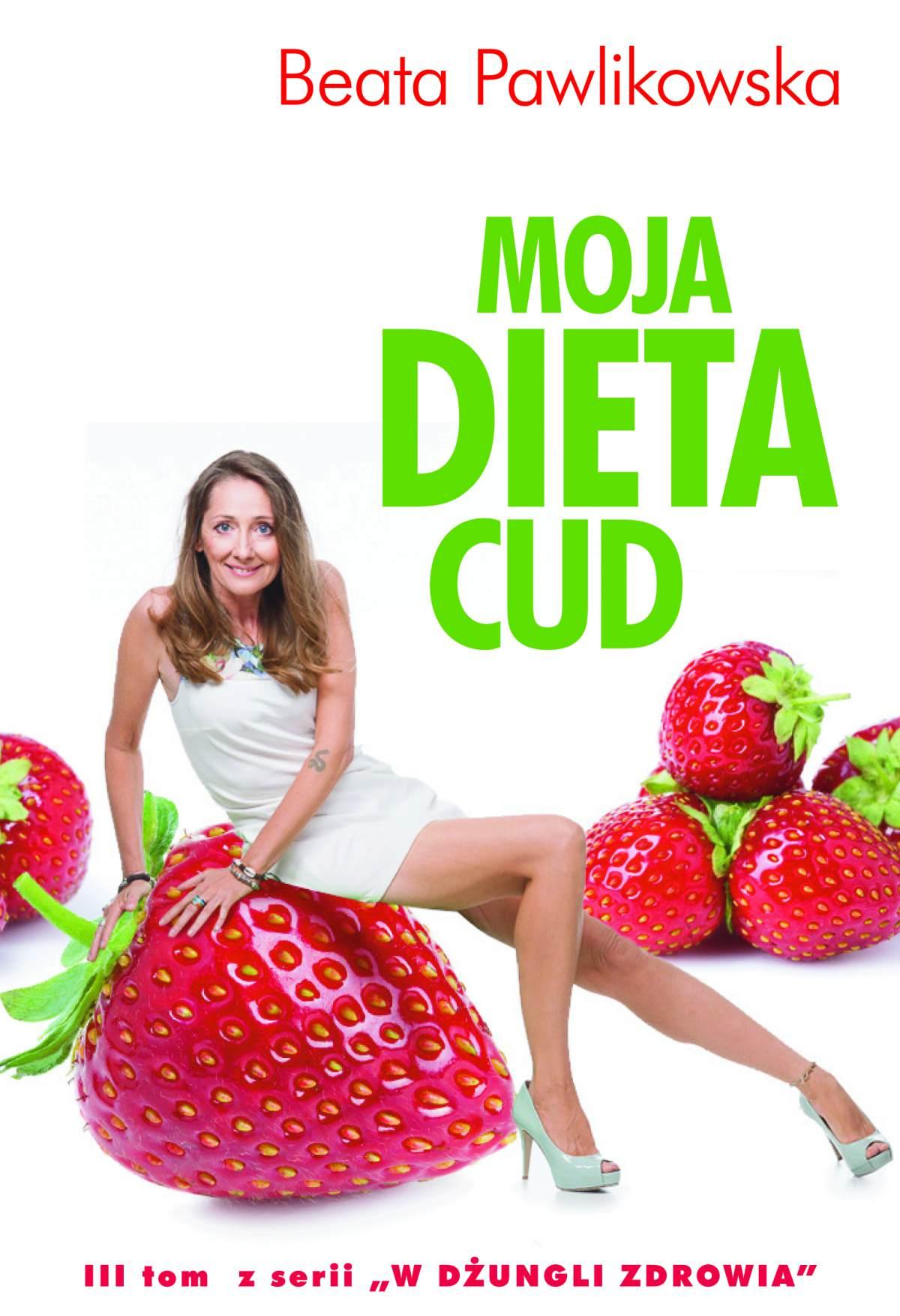 Moja dieta cud Beata Pawlikowska