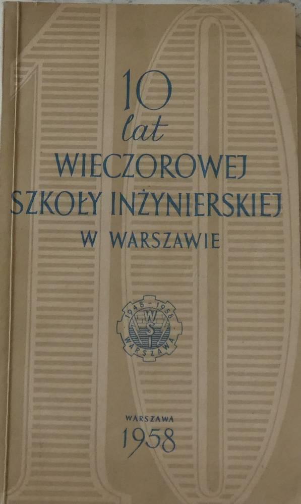 Znalezione obrazy dla zapytania 10 lat Wieczorowej Szkoły Inżynierskiej w Warszawie