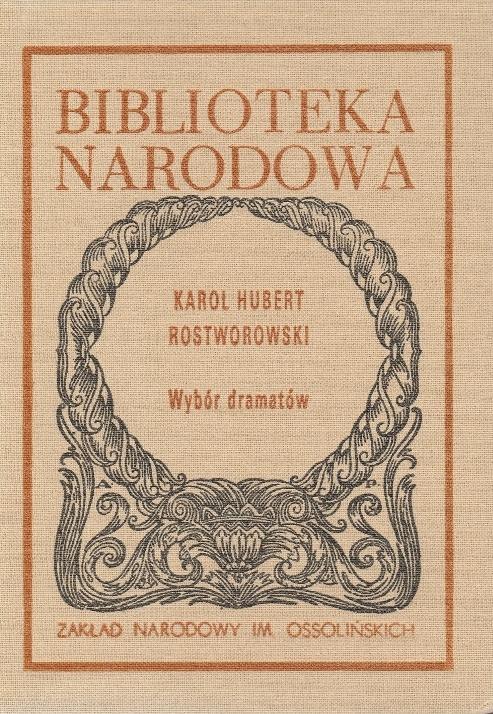 Wybór dramatów Karol Hubert Rostworowski BN /SRL