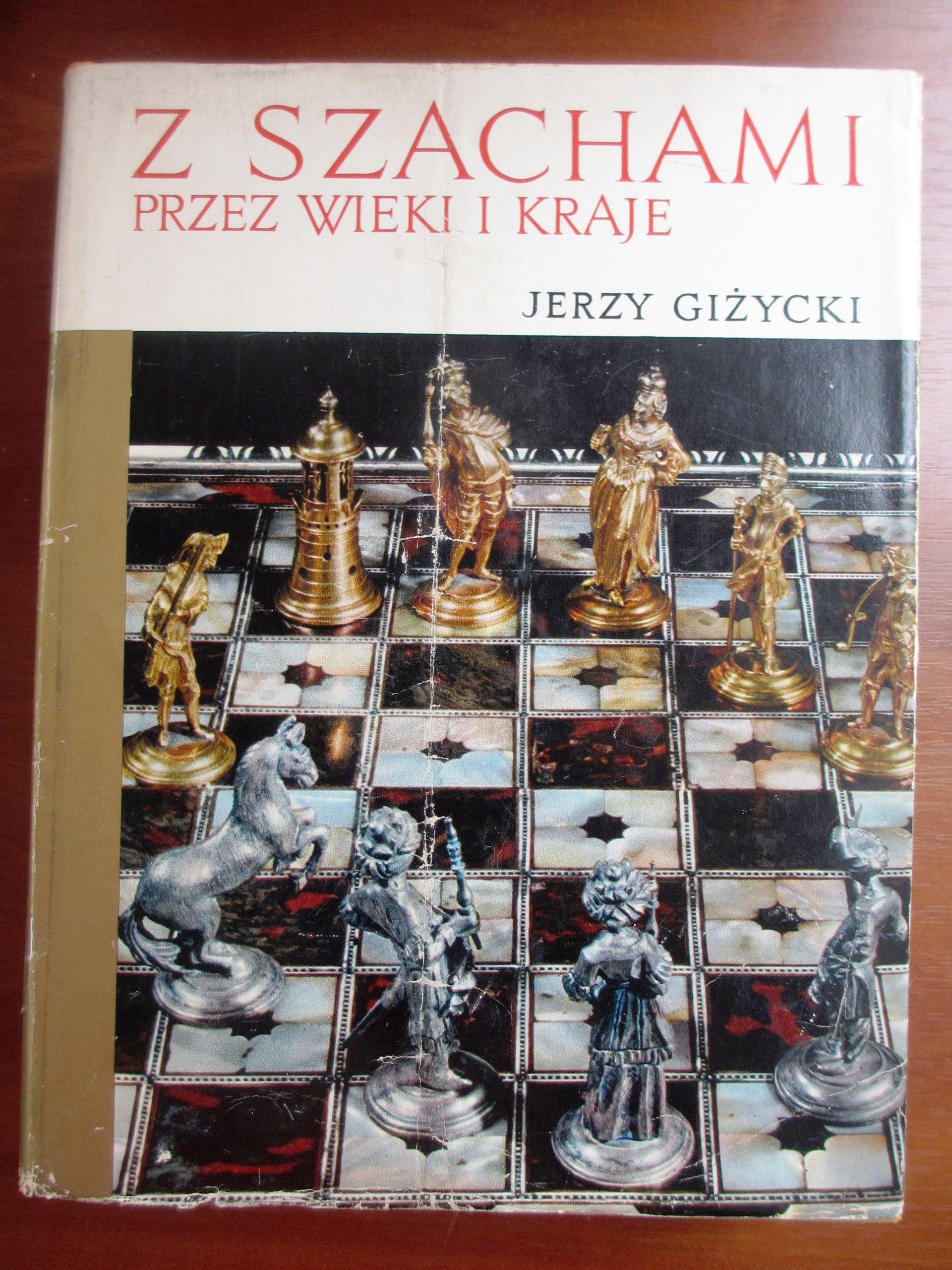 Jerzy Giżycki - Z szachami przez wieki i kraje