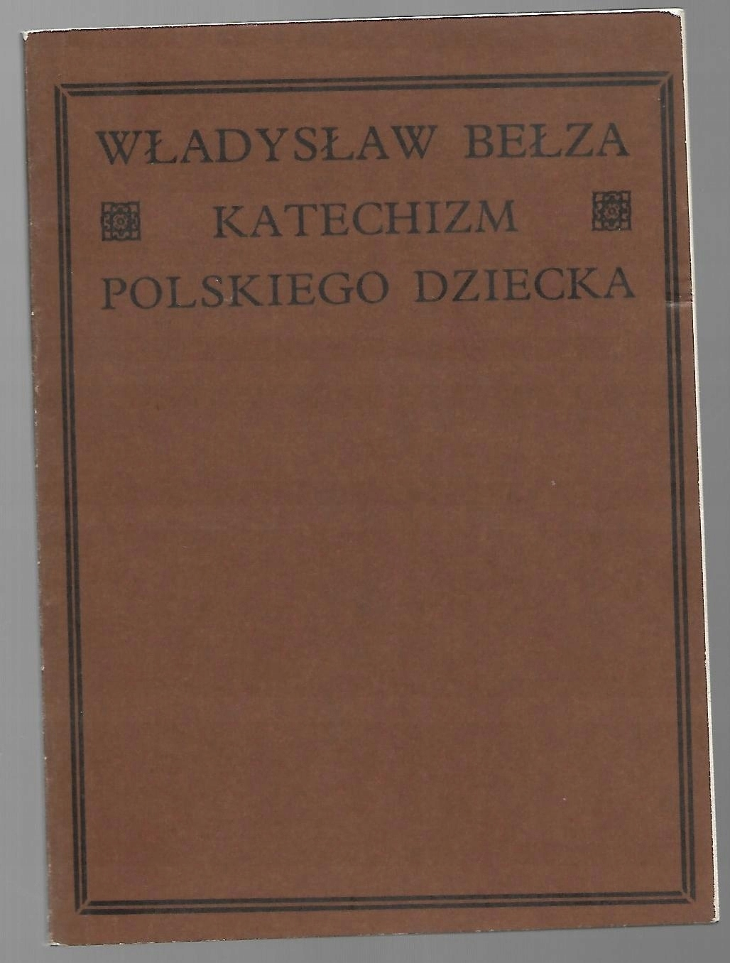 Katechizm Polskiego Dziecka Władysław Bełza 7489413884
