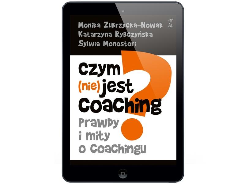 Czym jest coaching. Katarzyna Rybczyńska