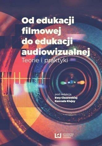 OD EDUKACJI FILMOWEJ DO EDUKACJI AUDIOWIZUALNEJ