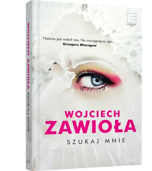 """""""Szukaj mnie"""" Wojciech Zawioła – recenzja"""