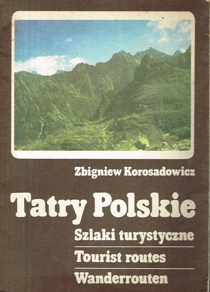 KOROSADOWICZ Tatry Polskie Szlaki turystyczne = - 7363283374 ...
