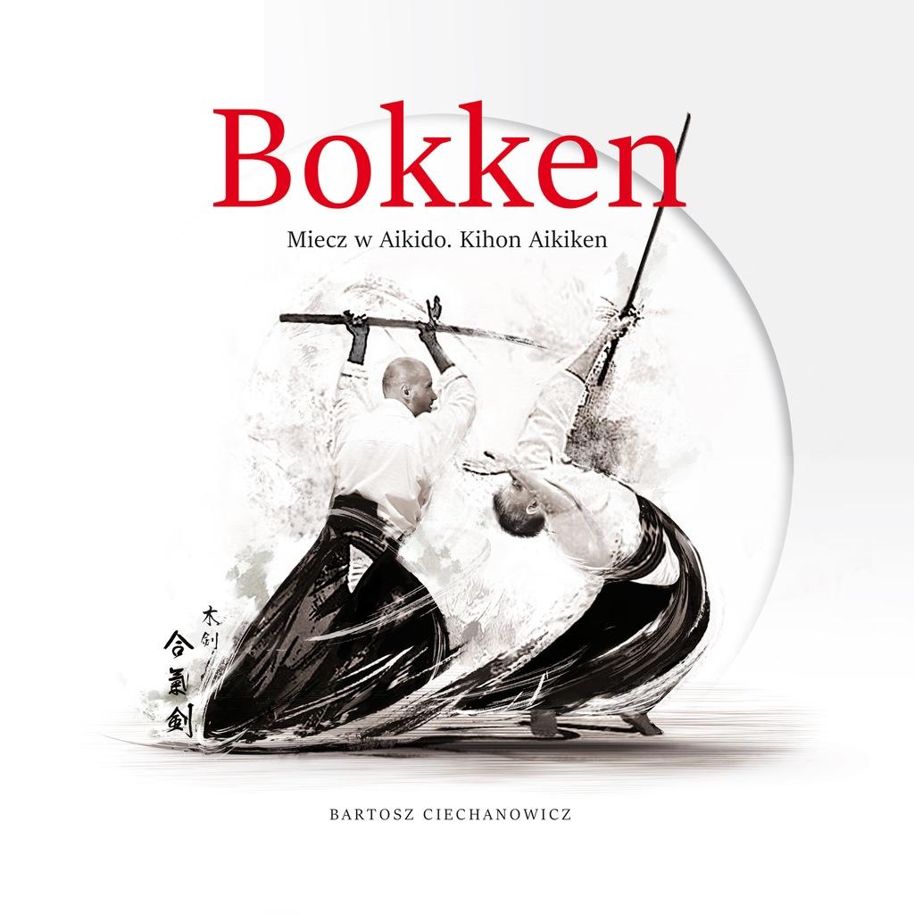 Książka. Bokken. Miecz w Aikido. B. Ciechanowicz