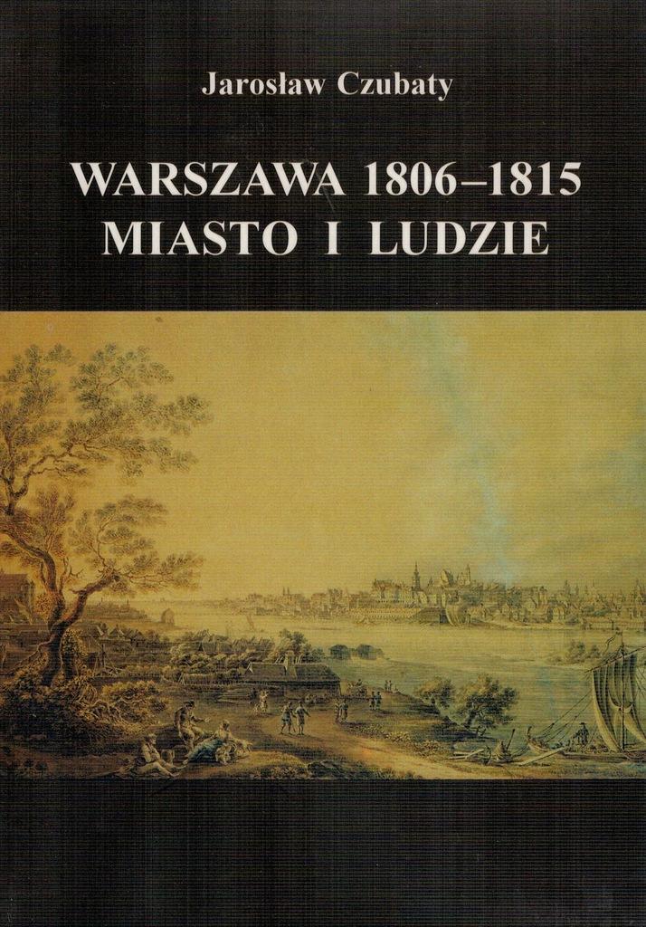 Warszawa 1806-1815 miasto i ludzie CZUBATY }7395{