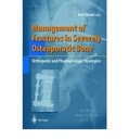 Management of Fractures in Severely Osteoporotic