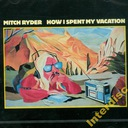 CD MITCH RYDER - Now I Spent My Vacation