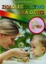 Ziołolecznictwo dla dzieci zioła herbatki ziołowe