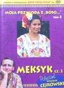WOJCIECH CEJROWSKI BOSO PRZEZ ŚWIAT - MEKSYK cz. 2