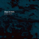 DOGS IN TREES - Pióra Mew 2015 cold wave