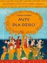 MITY DLA DZIECI / GRZEGORZ KASDEPKE / TWARDA TANIO