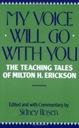Milton H Erickson My Voice Will Go with You Teachi