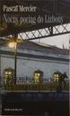 Pascal Mercier - Nocny pociąg do Lizbony