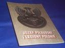 JÓZEF PIŁSUDSKI I LEGIONY POLSKIE Katalog wystawy