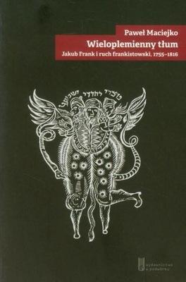 Wieloplemienny tłum Jakub Frank i ruch frankistows