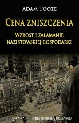 Cena zniszczenia Wzrost i załamanie nazistowskiej