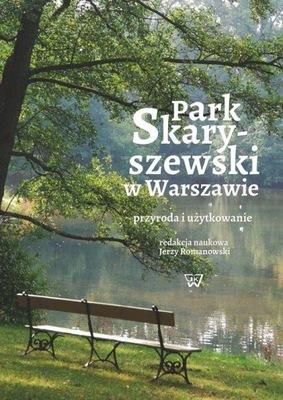 Park Skaryszewski w Warszawie Przyroda i użytkowan