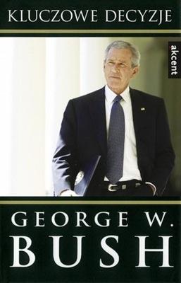 Kluczowe decyzje Bush George W.