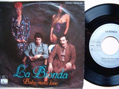 LA BIONDA - BABY MAKE LOVE - THERE'S NO OTHER WAY