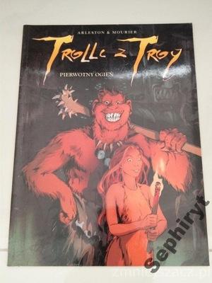 Trolle z Troy 4. Pierwotny ogień