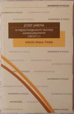 J. Fedak-Mazur JÓZEF JAREMA W MIĘDZYWOJENNYM TEATR