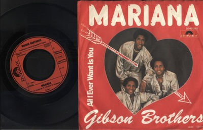 GIBSON BROTHERS - MARIANA -ALL I EVER WANTS IS YOU