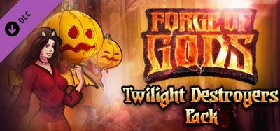 Forge of Gods: Twilight Destroyers Pack DLC