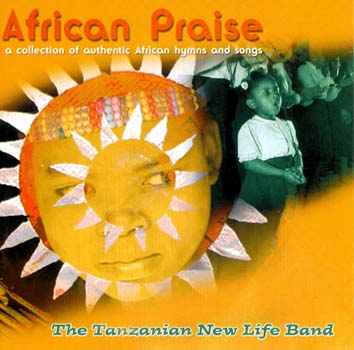 African Praise - The Tanzanian New Life Band - TM