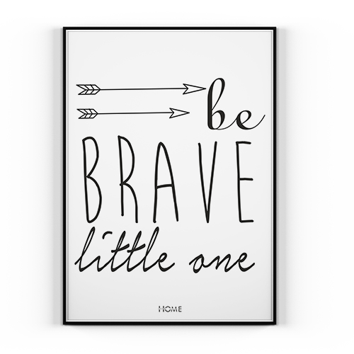 Plakat Be Brave Little One 40x50cm Home Rama