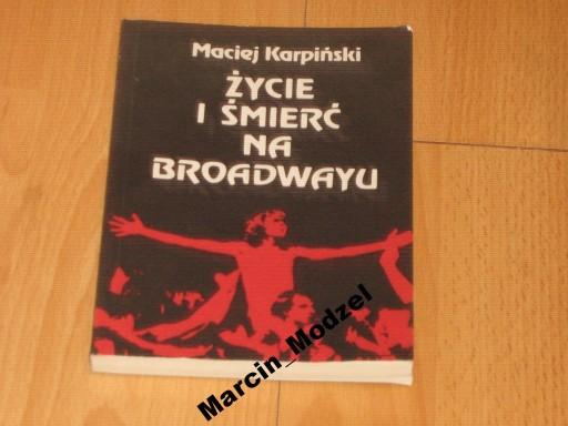 Życie i smierć na Broadwayu Szkice o teatrze..NOWA