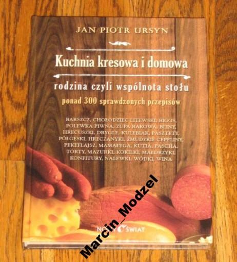 Kuchnia Kresowa I Domowa Jan Piotr Ursyn Nowa