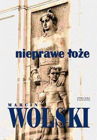 Nieprawe łoże - Marcin Wolski