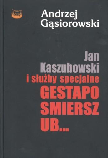 Jan Kaszubowski i służby specjalne A. Gąsiorowski