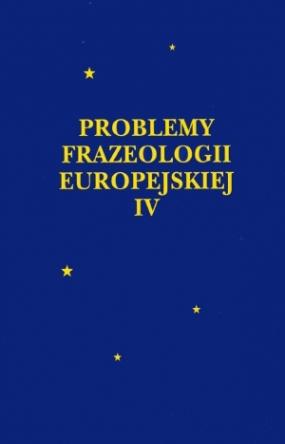 Problemy Frazeologii Europejskiej, tom IV